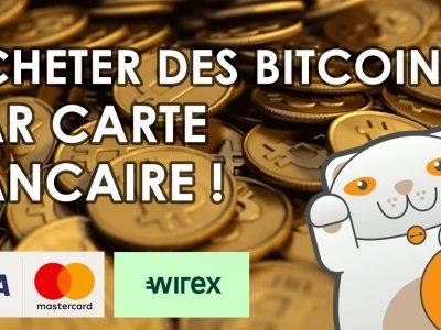 Acheter des Bitcoins par carte bancaire avec Wirex